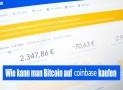 Coinbase Erfahrungen | Wie kaufe ich Bitcoin mit Coinbase?