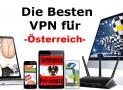 Die besten VPN für Österreich | Eine sehr sichere Verwendung von YouTube, Torrentund P2P