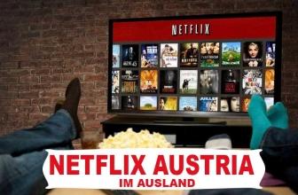 Netflix Österreich anschauen | Netflix Österreich aus dem Ausland streamen